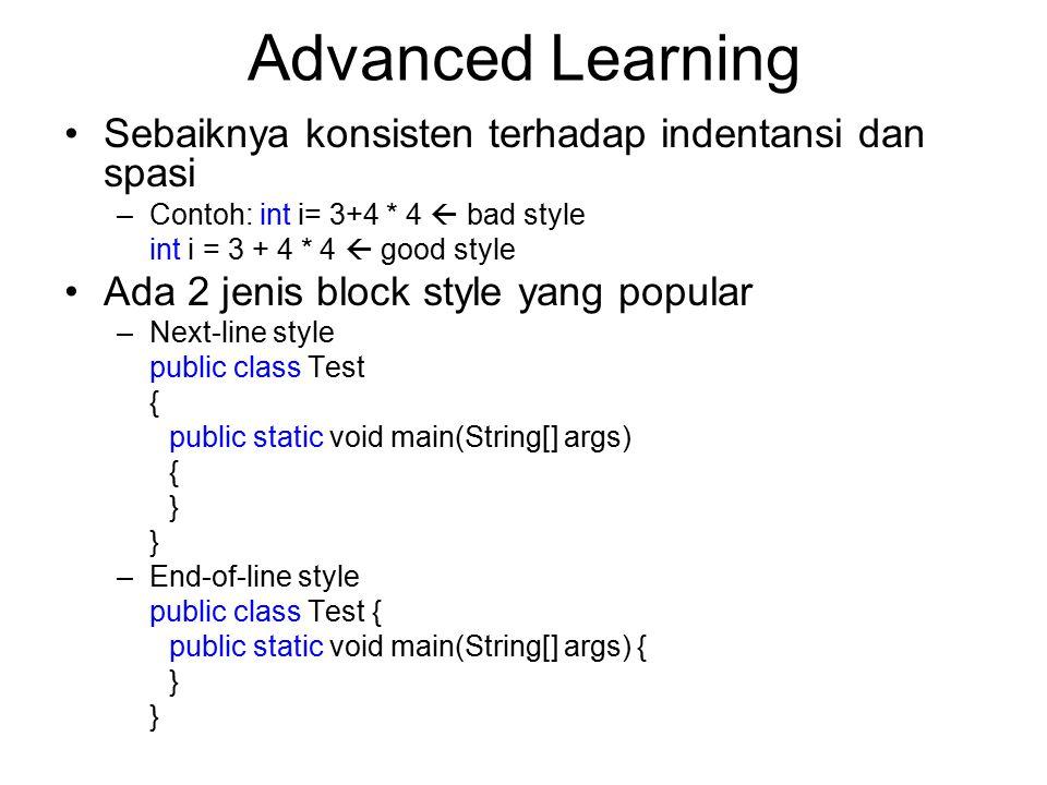 Advanced Learning Sebaiknya konsisten terhadap indentansi dan spasi