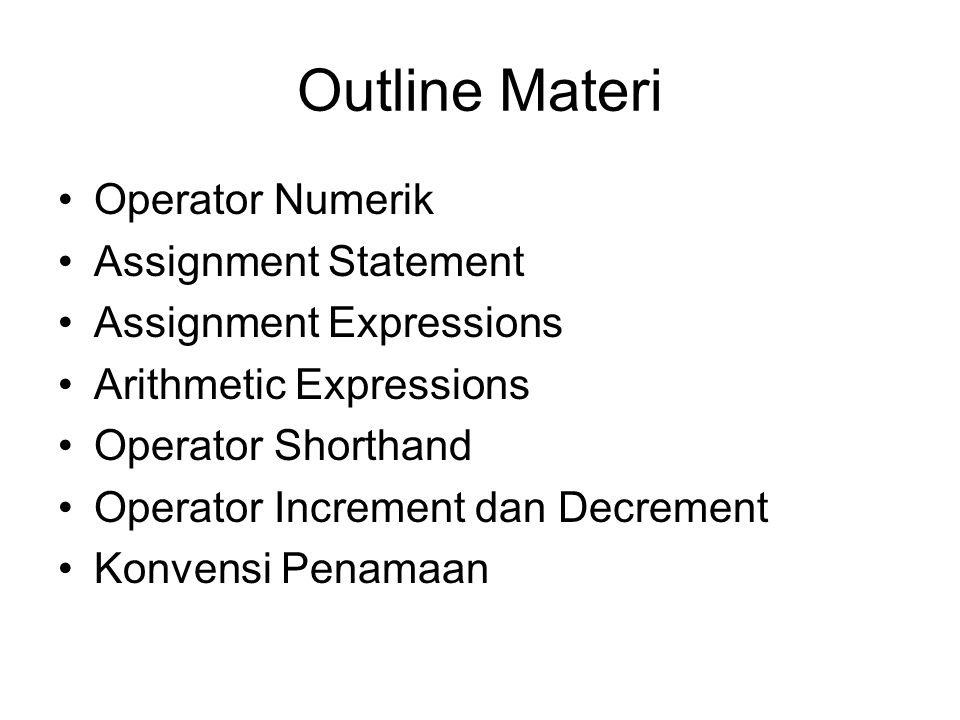 Outline Materi Operator Numerik Assignment Statement