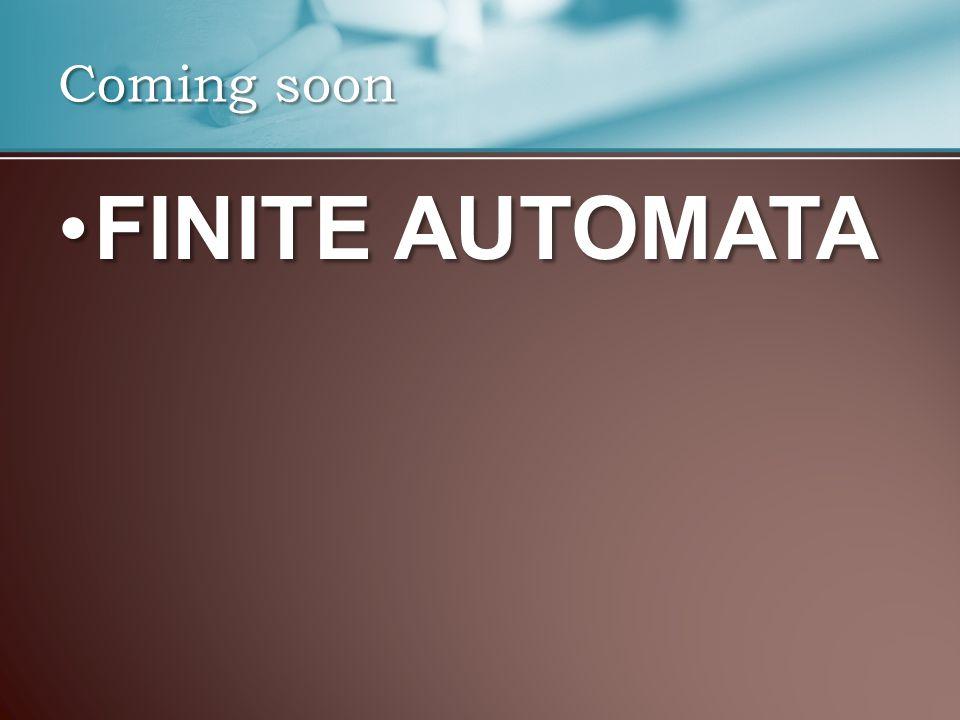 Coming soon FINITE AUTOMATA