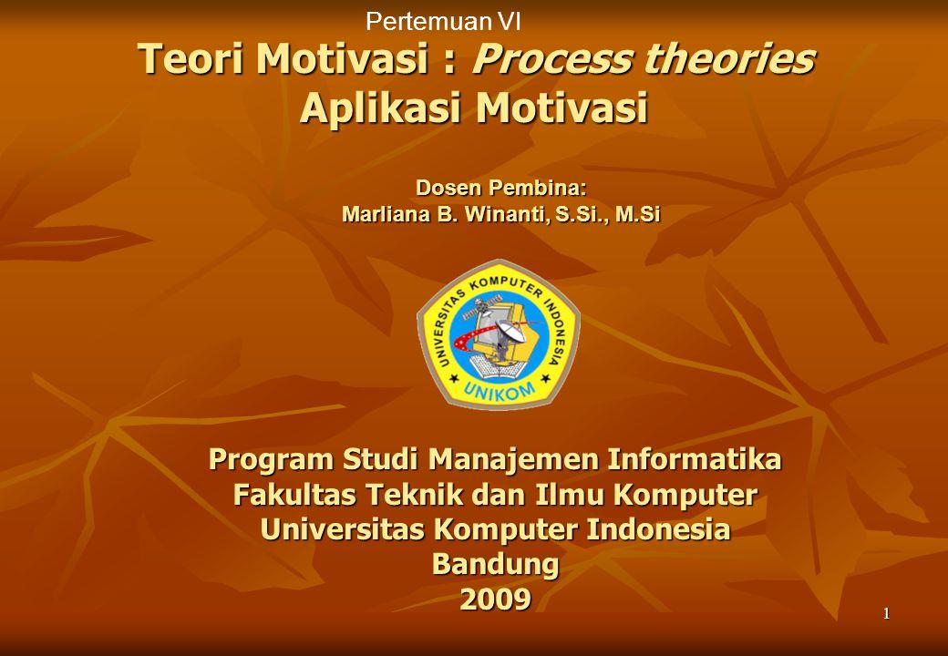 Teori Motivasi : Process theories Aplikasi Motivasi