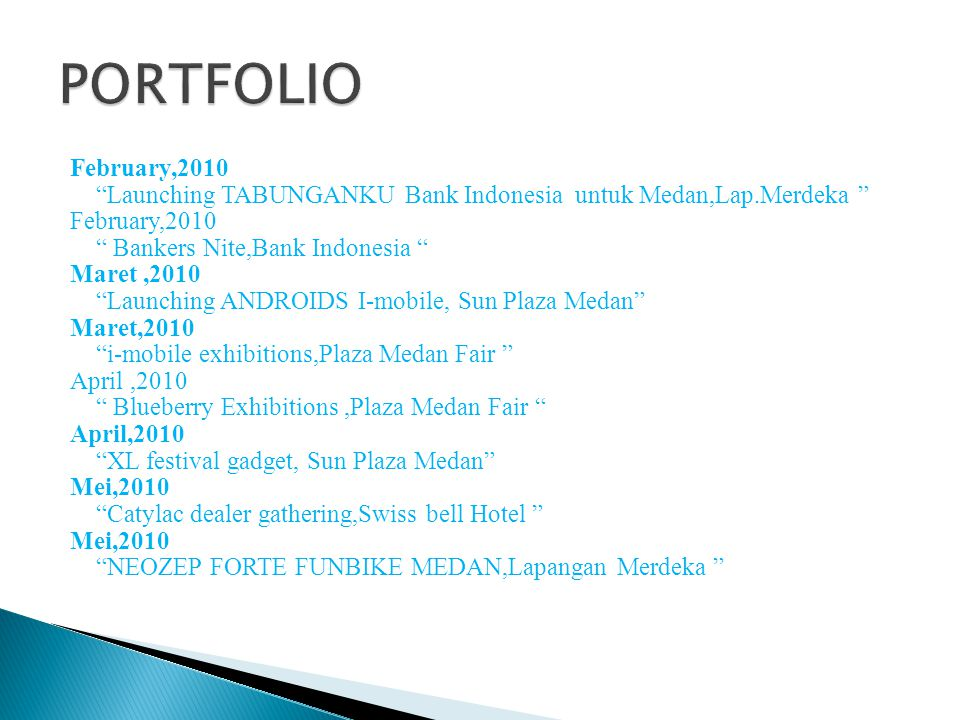 PORTFOLIO February,2010. Launching TABUNGANKU Bank Indonesia untuk Medan,Lap.Merdeka Bankers Nite,Bank Indonesia