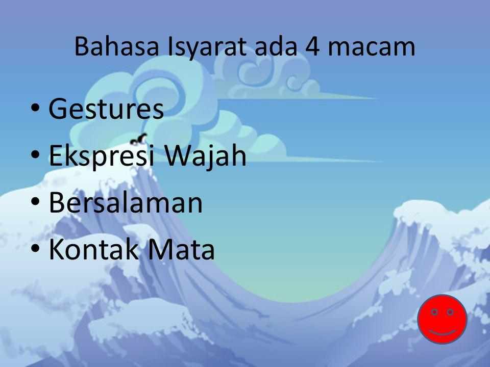 Bahasa Isyarat ada 4 macam