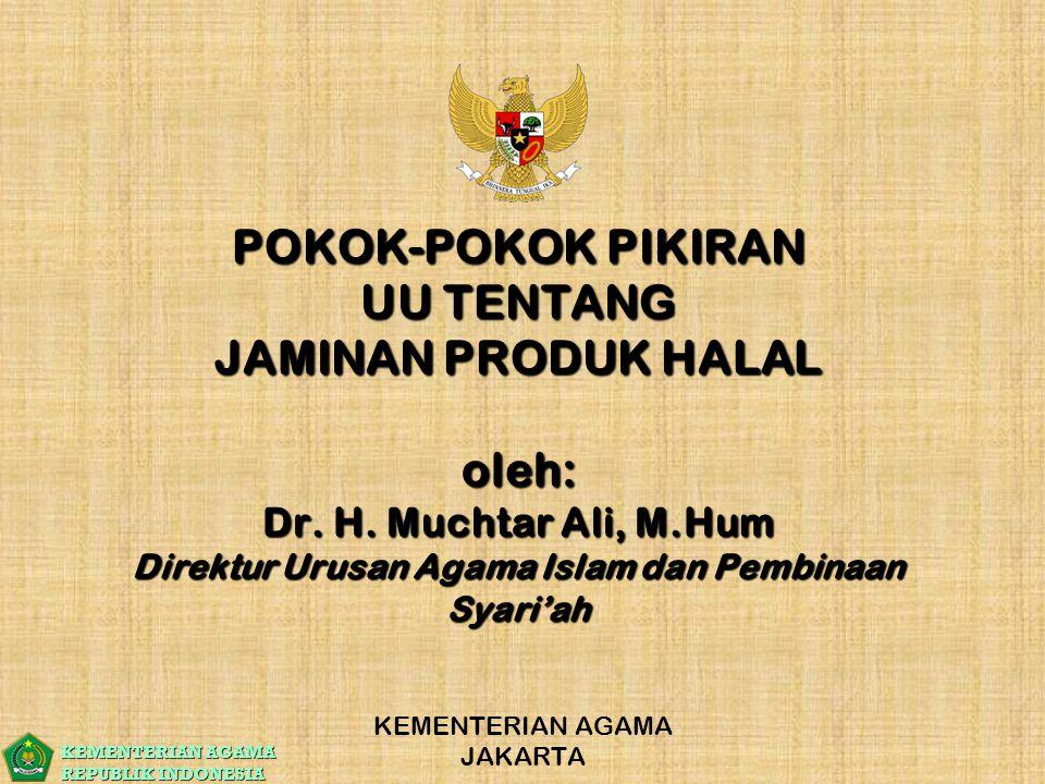 POKOK-POKOK PIKIRAN UU TENTANG JAMINAN PRODUK HALAL oleh: Dr. H