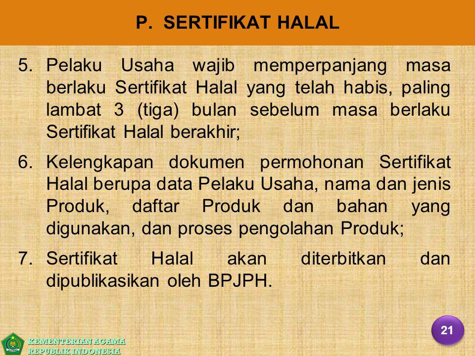 Sertifikat Halal akan diterbitkan dan dipublikasikan oleh BPJPH.
