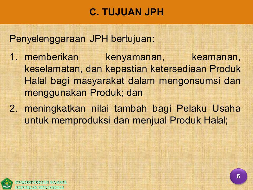 Penyelenggaraan JPH bertujuan: