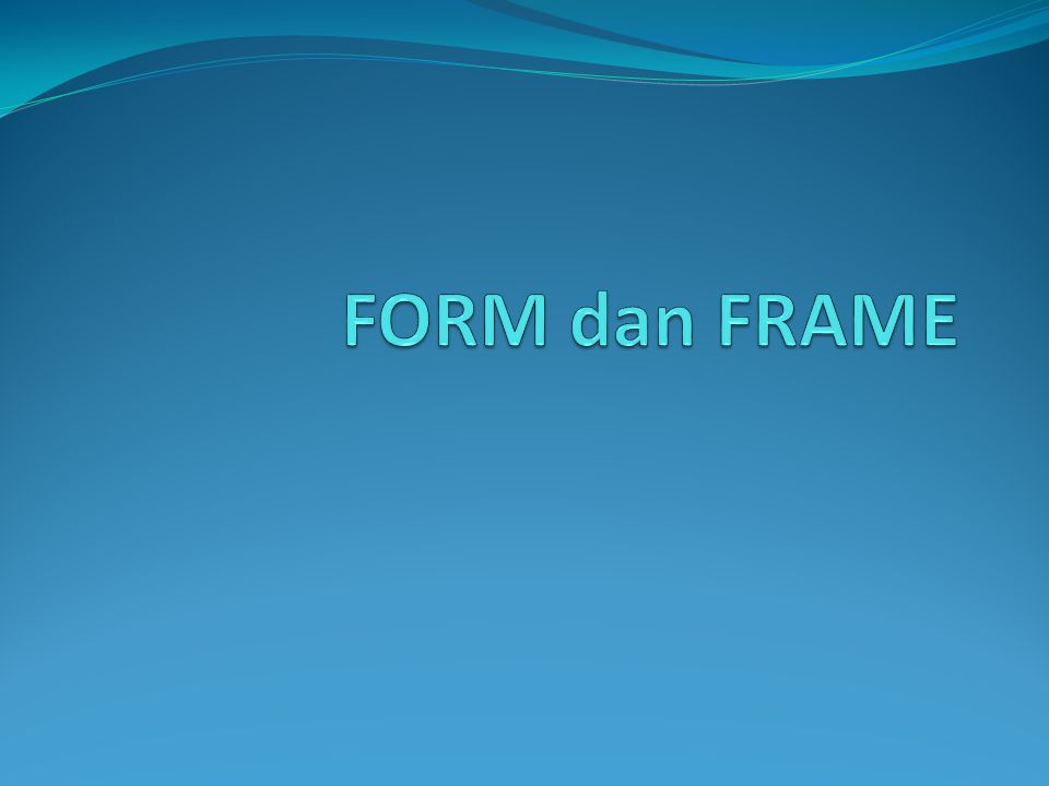 FORM dan FRAME