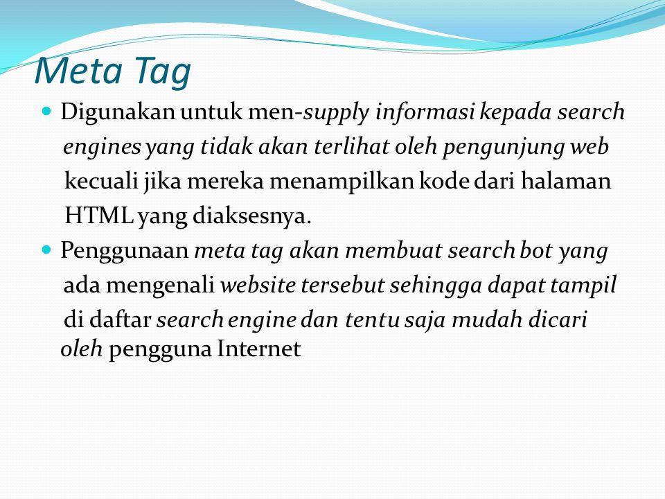 Meta Tag Digunakan untuk men-supply informasi kepada search