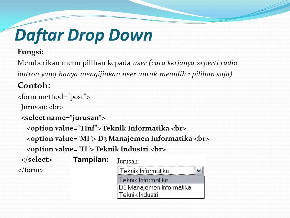 Daftar Drop Down Contoh: Fungsi: