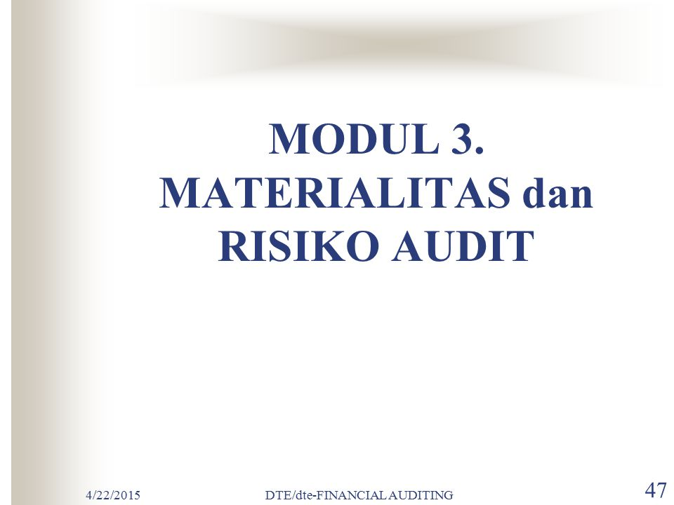 MODUL 3. MATERIALITAS dan RISIKO AUDIT