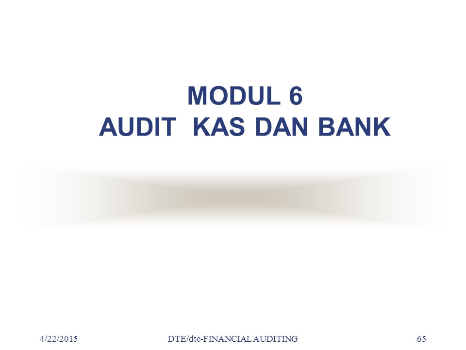MODUL 6 AUDIT KAS DAN BANK