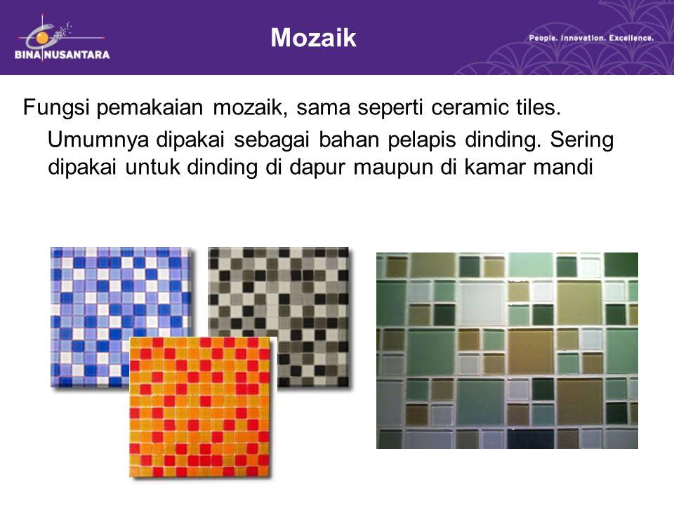 Mozaik Fungsi pemakaian mozaik, sama seperti ceramic tiles.