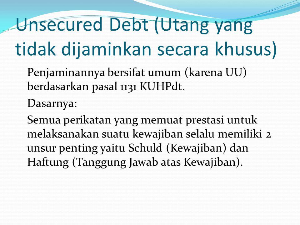 Unsecured Debt (Utang yang tidak dijaminkan secara khusus)