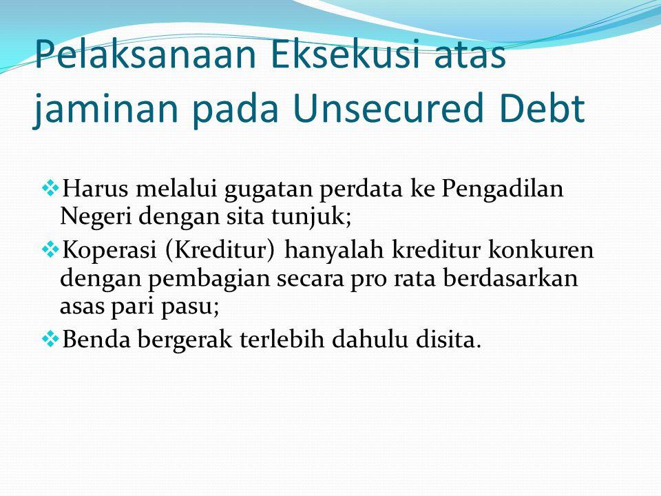 Pelaksanaan Eksekusi atas jaminan pada Unsecured Debt