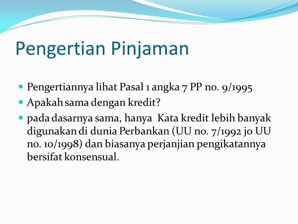 Pengertian Pinjaman Pengertiannya lihat Pasal 1 angka 7 PP no. 9/1995