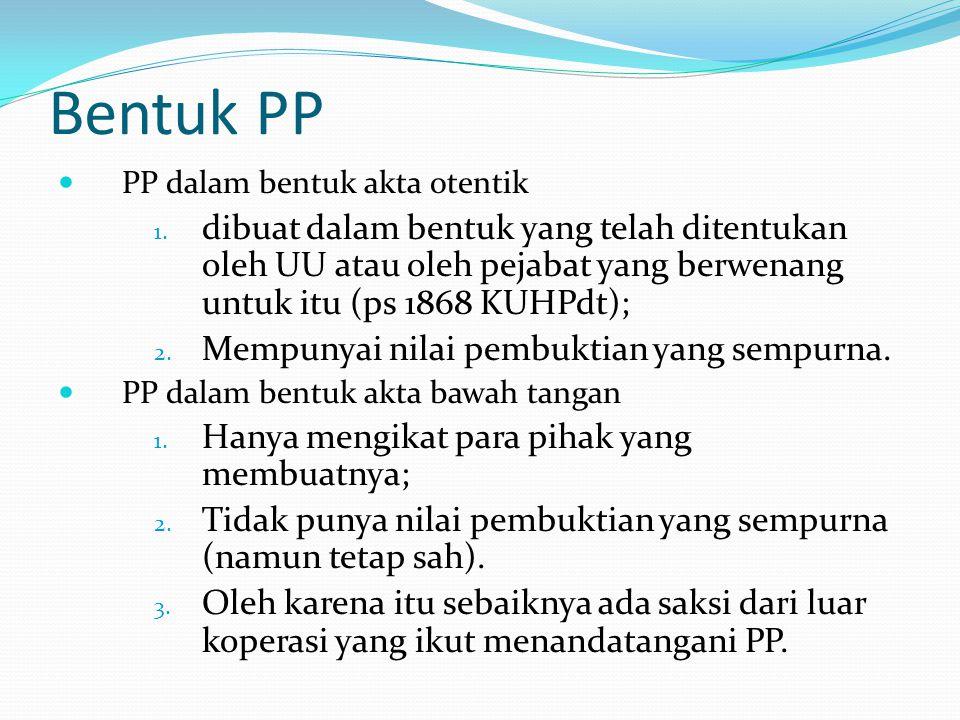 Bentuk PP PP dalam bentuk akta otentik.