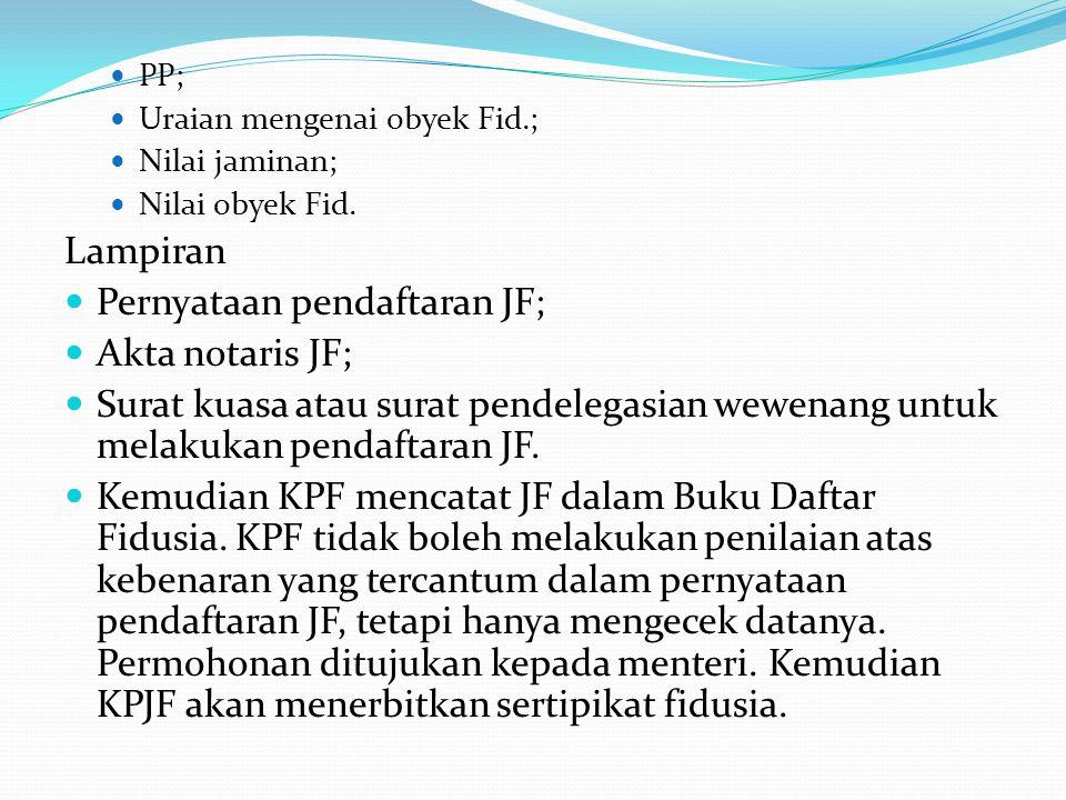 Pernyataan pendaftaran JF; Akta notaris JF;