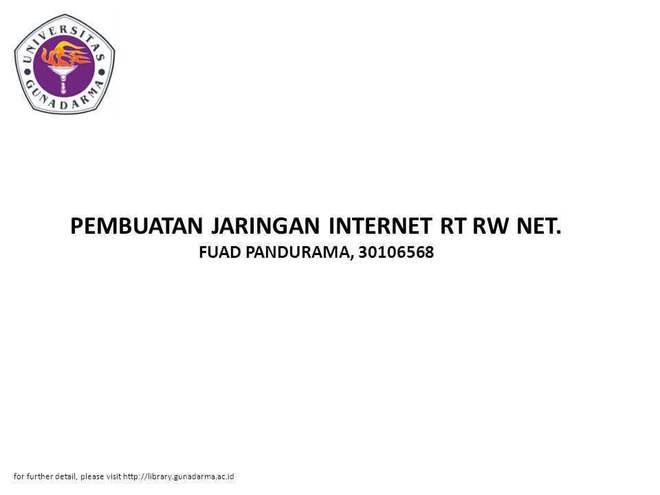 PEMBUATAN JARINGAN INTERNET RT RW NET. FUAD PANDURAMA, 30106568