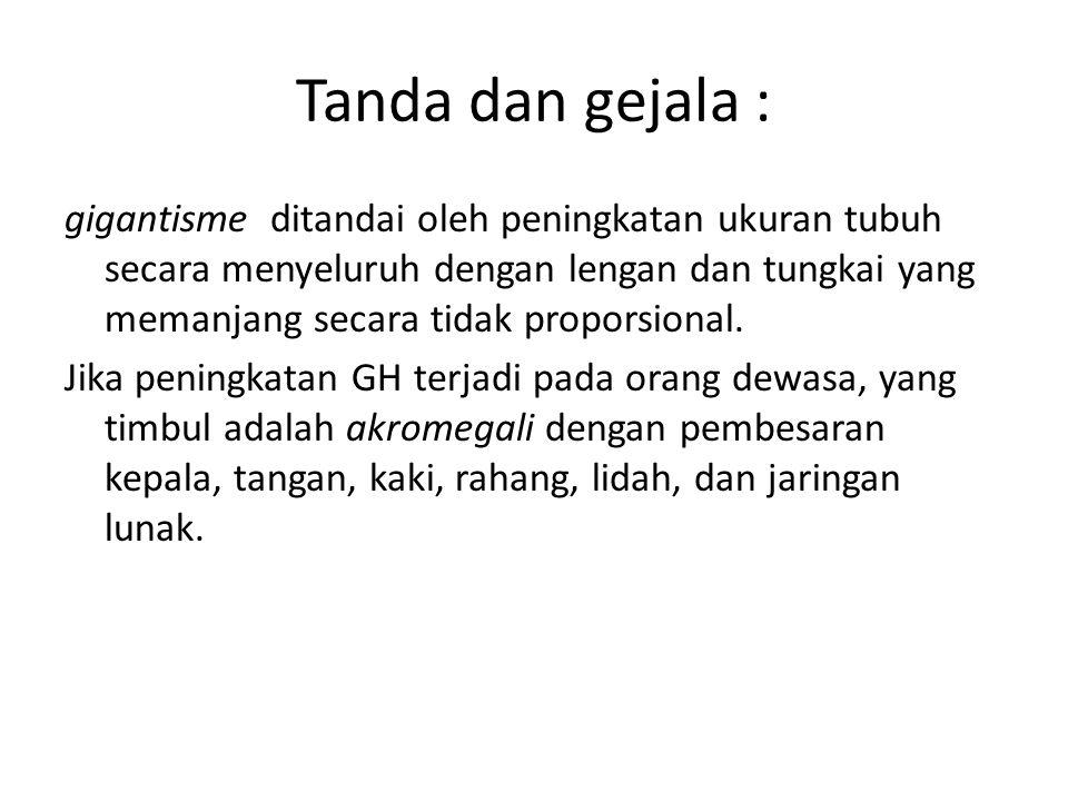 Tanda dan gejala :