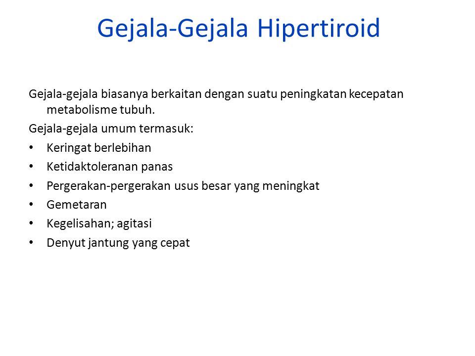 Gejala-Gejala Hipertiroid