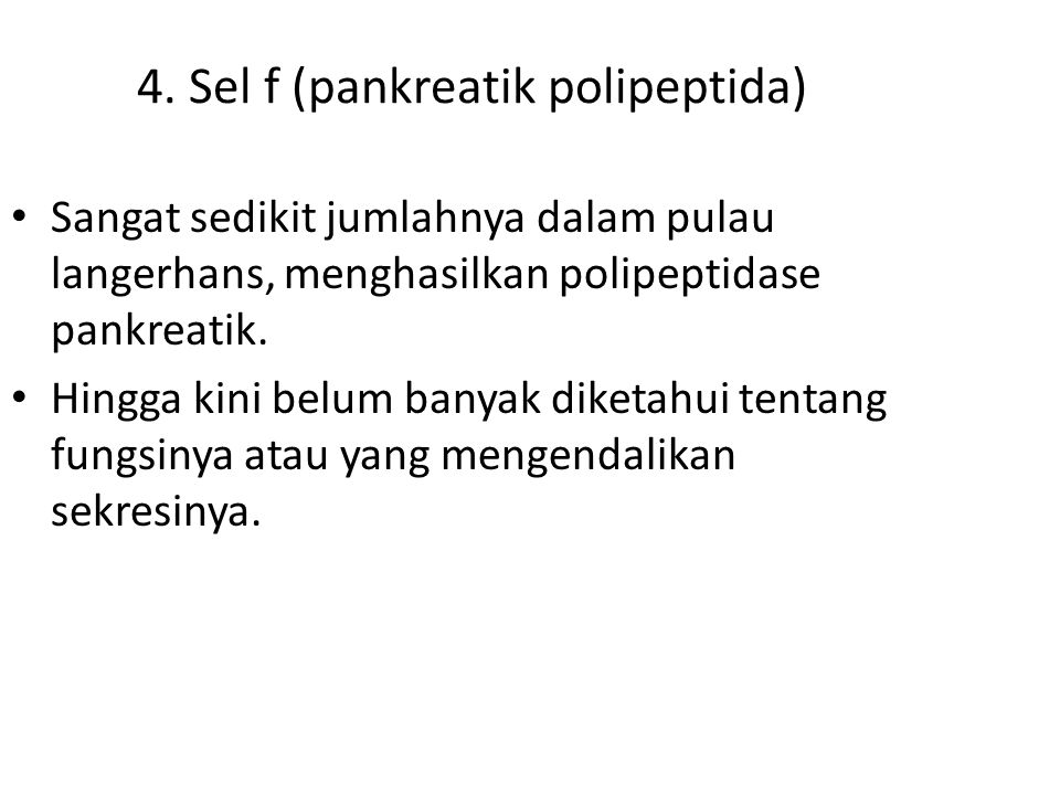 4. Sel f (pankreatik polipeptida)