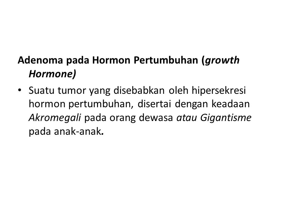 Adenoma pada Hormon Pertumbuhan (growth Hormone)