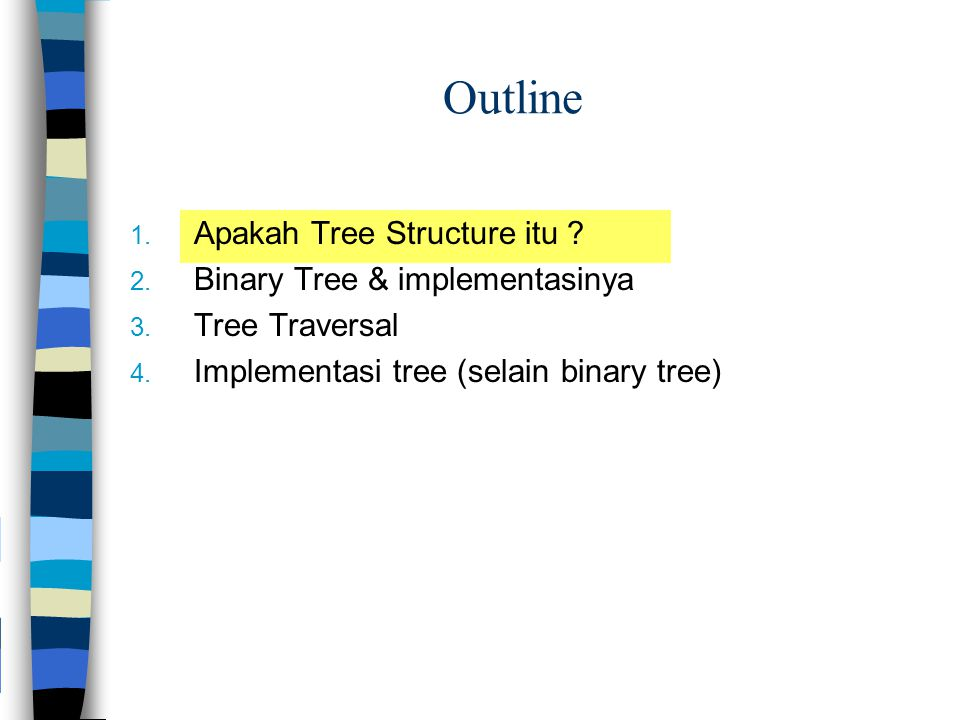 Outline Apakah Tree Structure itu Binary Tree & implementasinya