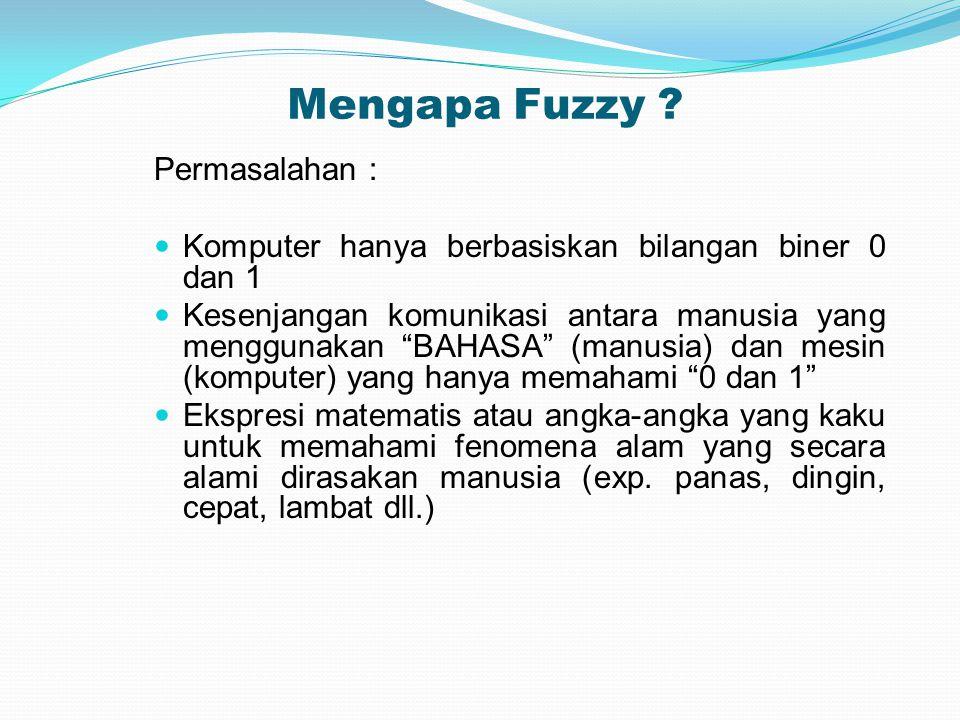 Mengapa Fuzzy Permasalahan :