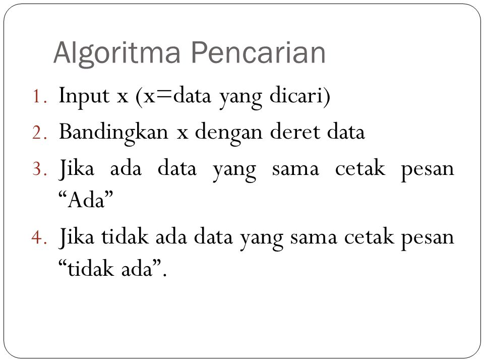 Algoritma Pencarian Input x (x=data yang dicari)
