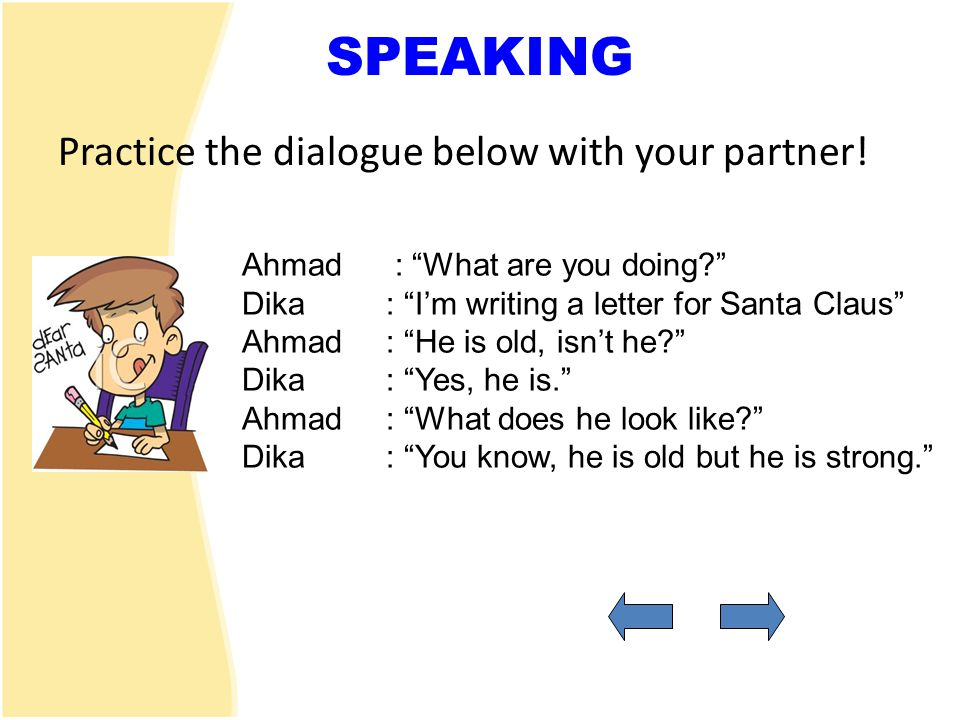 SPEAKING Practice the dialogue below with your partner!
