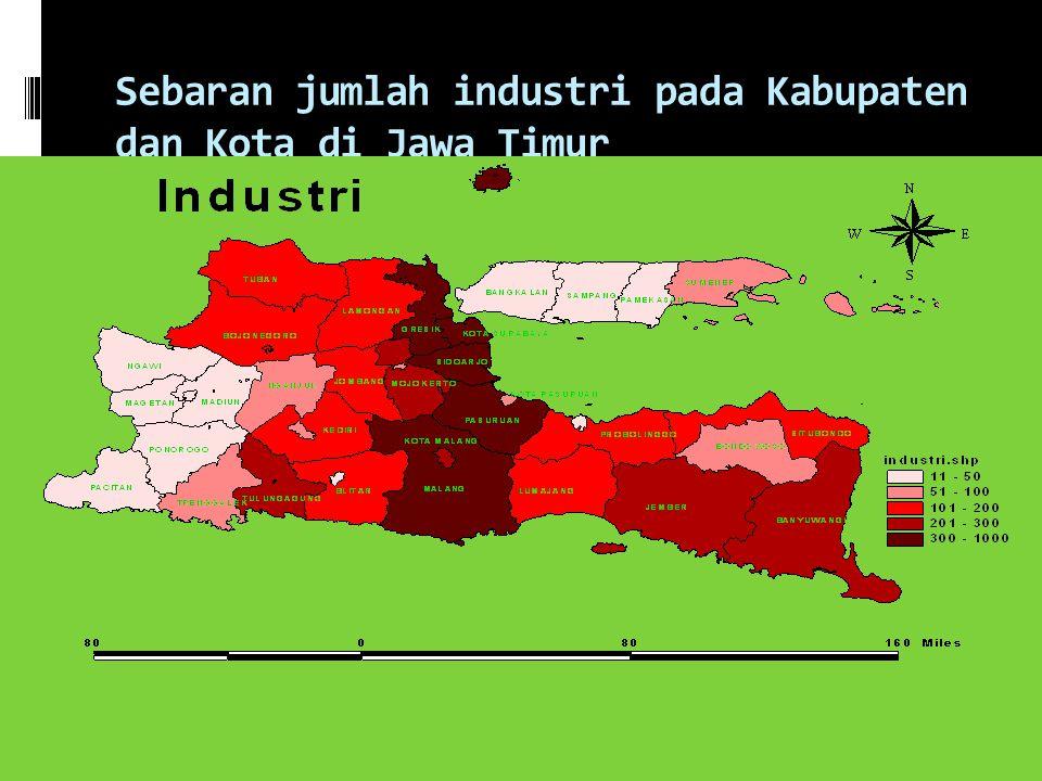 Sebaran jumlah industri pada Kabupaten dan Kota di Jawa Timur