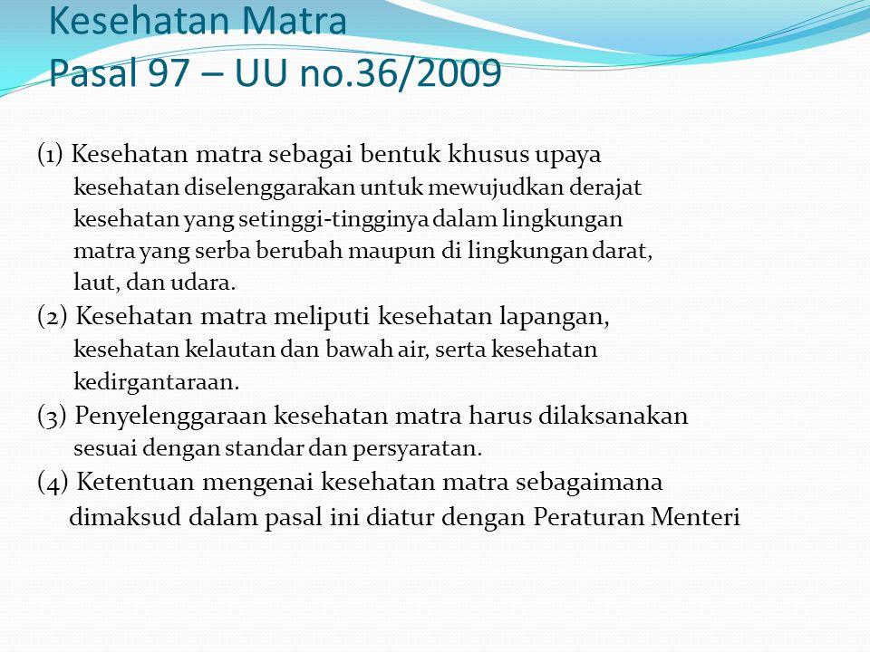 Kesehatan Matra Pasal 97 – UU no.36/2009