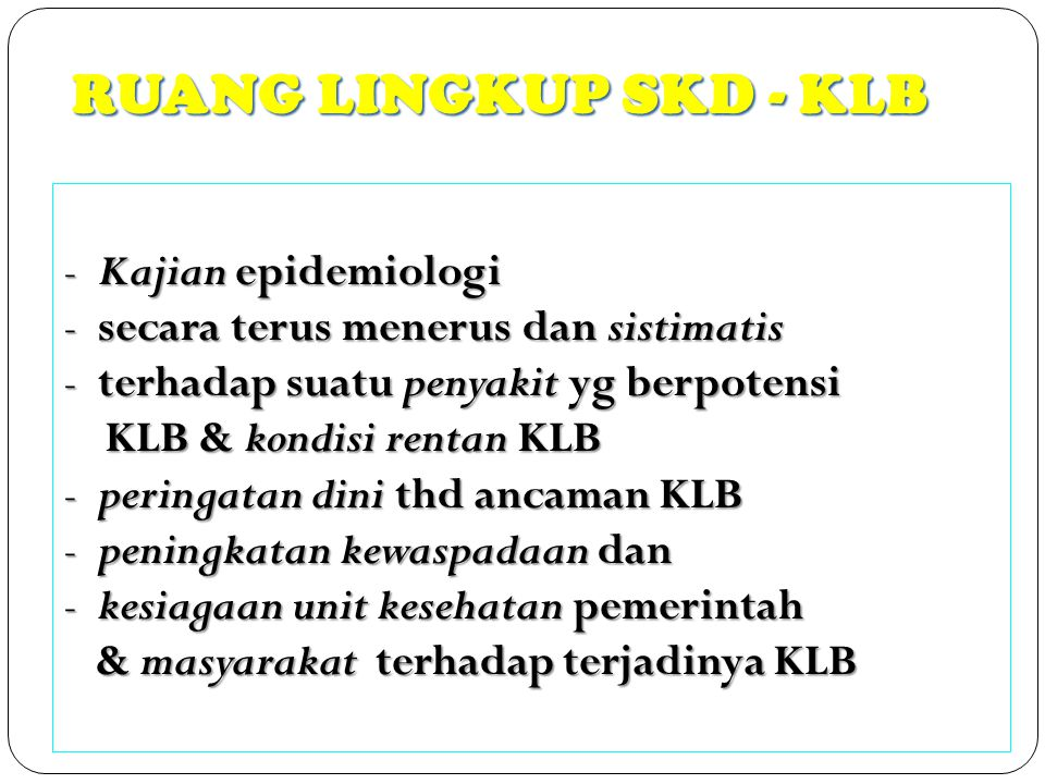 RUANG LINGKUP SKD - KLB Kajian epidemiologi