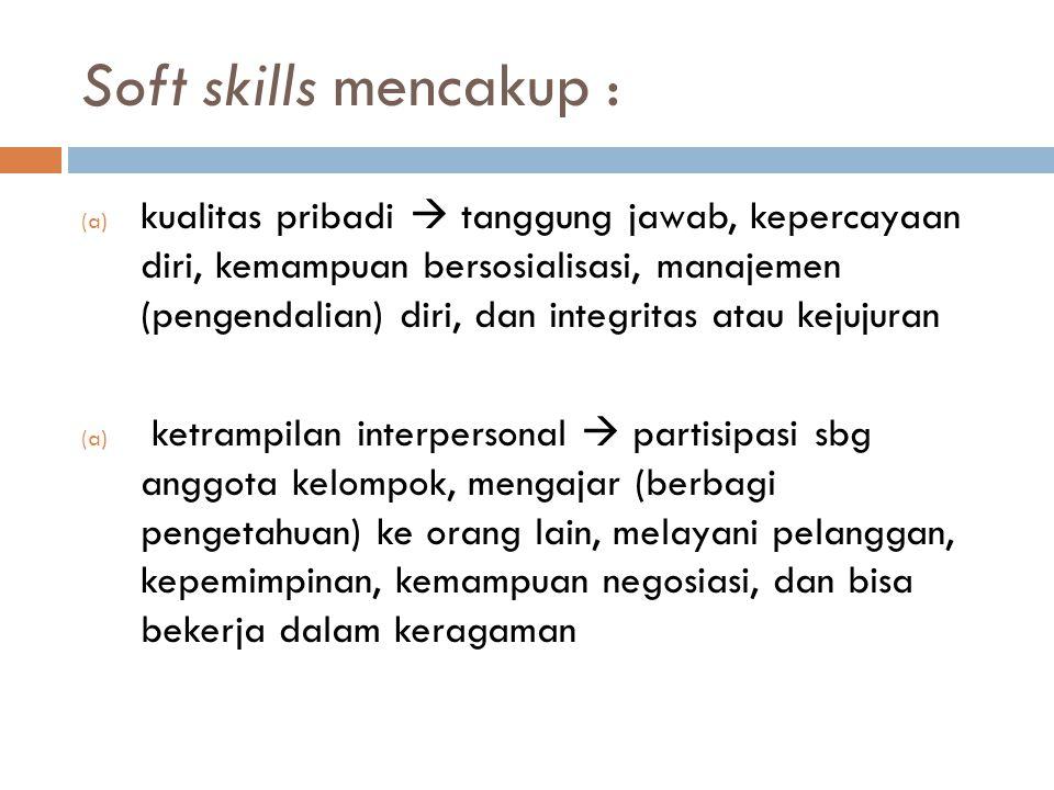 Soft skills mencakup :