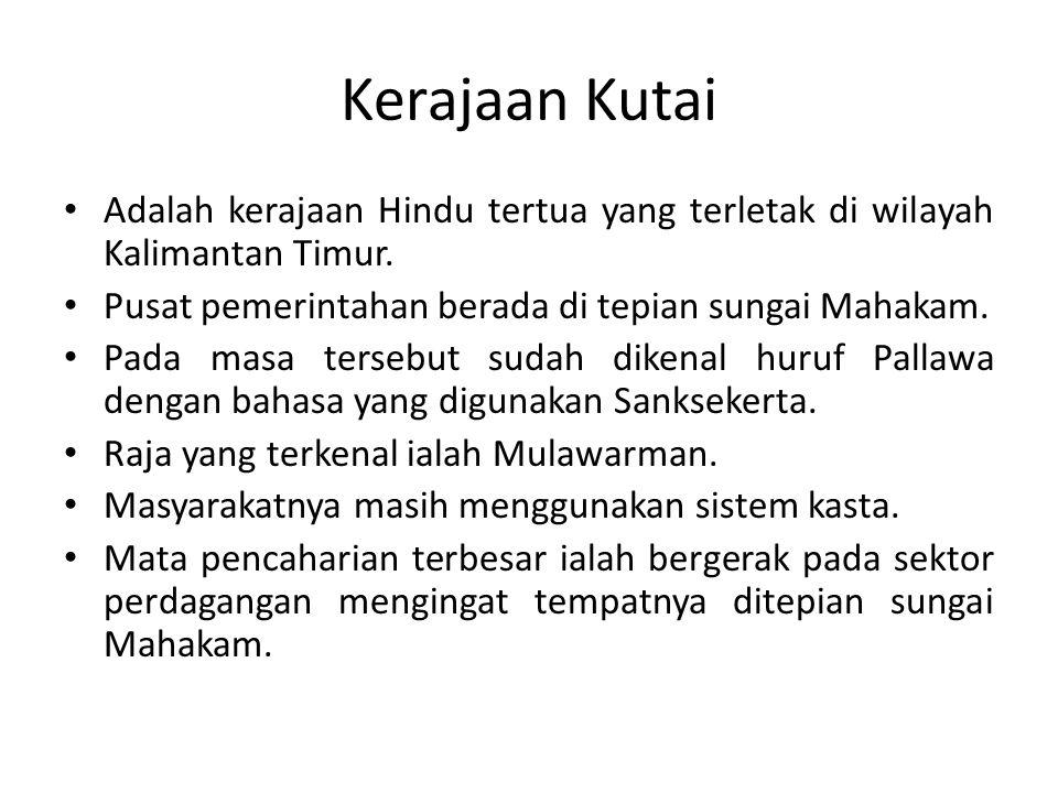 Kerajaan Kutai Adalah kerajaan Hindu tertua yang terletak di wilayah Kalimantan Timur. Pusat pemerintahan berada di tepian sungai Mahakam.