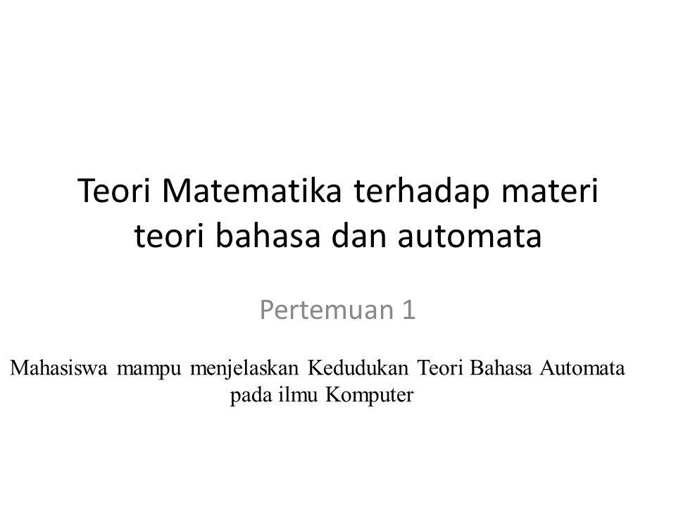 Teori Matematika terhadap materi teori bahasa dan automata