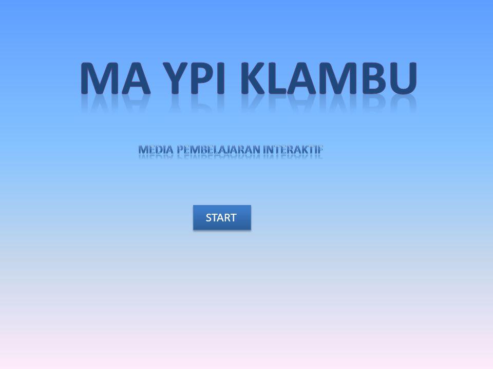 MA YPI KLAMBU MEDIA PEMBELAJARAN INTERAKTIF START