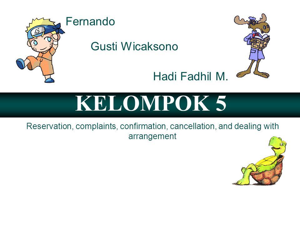 KELOMPOK 5 Fernando Gusti Wicaksono Hadi Fadhil M.