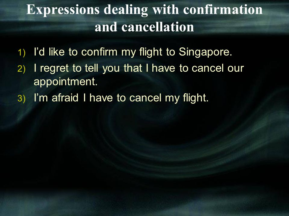 Expressions dealing with confirmation and cancellation