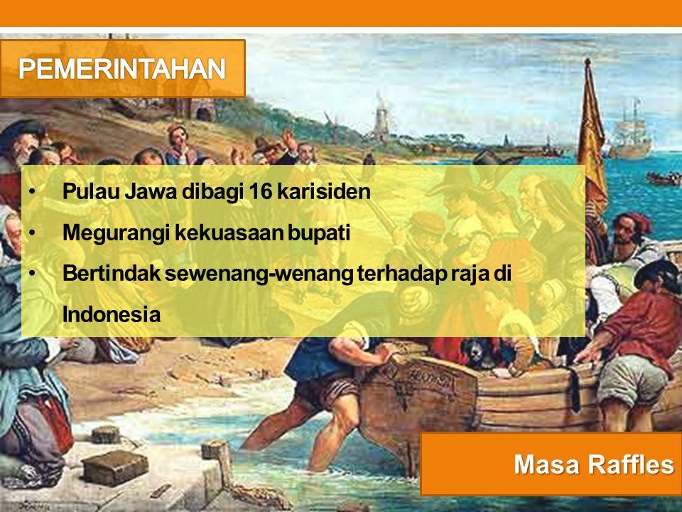 PEMERINTAHAN Masa Raffles Pulau Jawa dibagi 16 karisiden