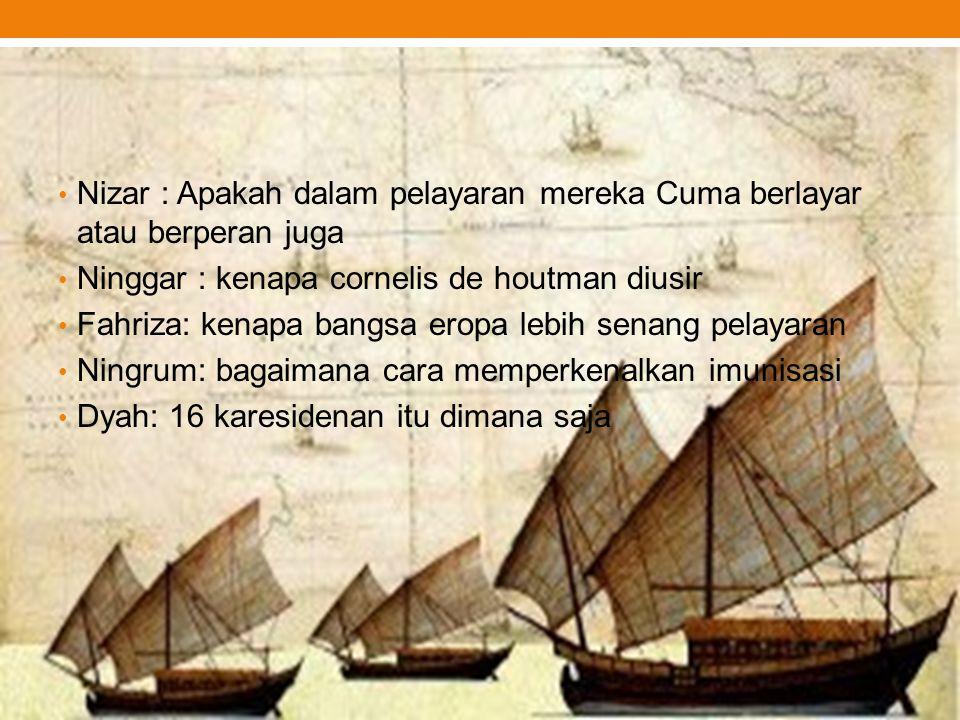 Nizar : Apakah dalam pelayaran mereka Cuma berlayar atau berperan juga