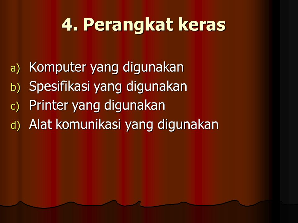 4. Perangkat keras Komputer yang digunakan Spesifikasi yang digunakan