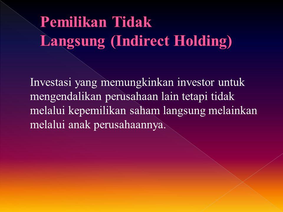 Pemilikan Tidak Langsung (Indirect Holding)