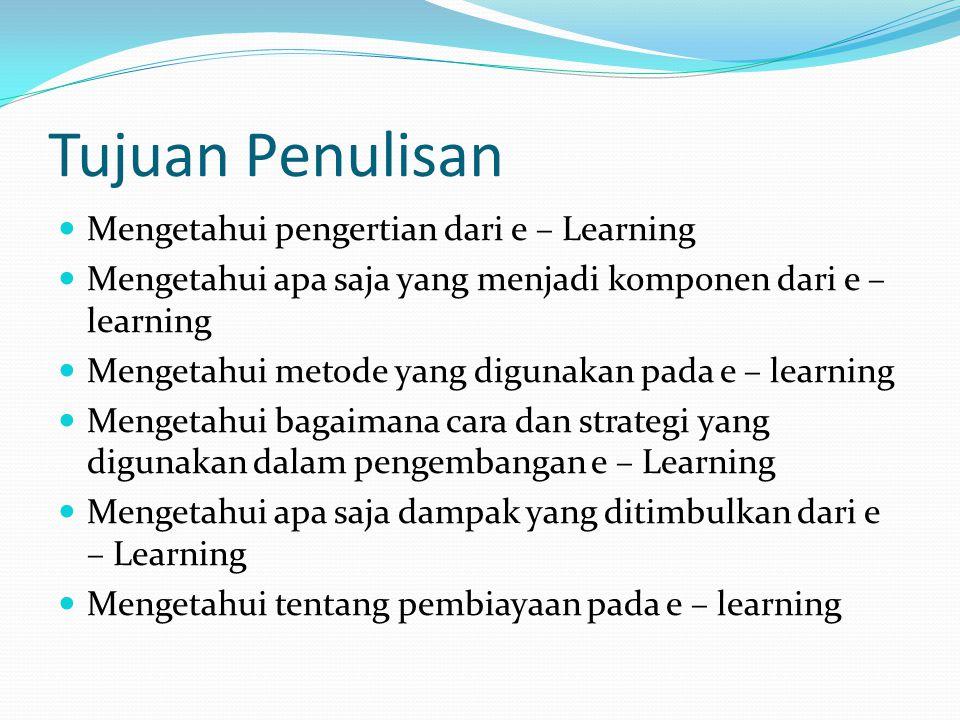Tujuan Penulisan Mengetahui pengertian dari e – Learning