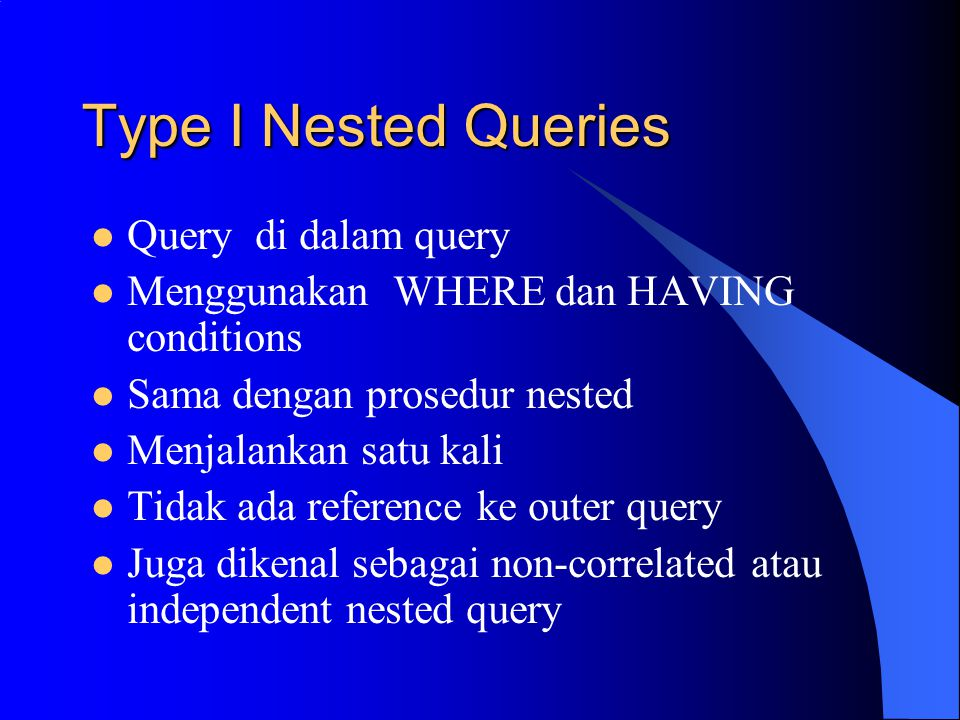 Type I Nested Queries Query di dalam query