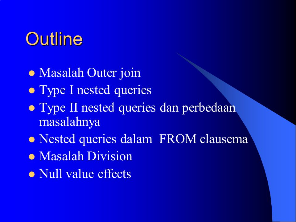 Outline Masalah Outer join Type I nested queries