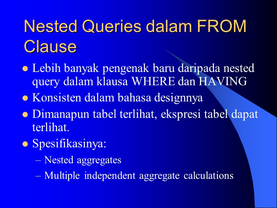 Nested Queries dalam FROM Clause