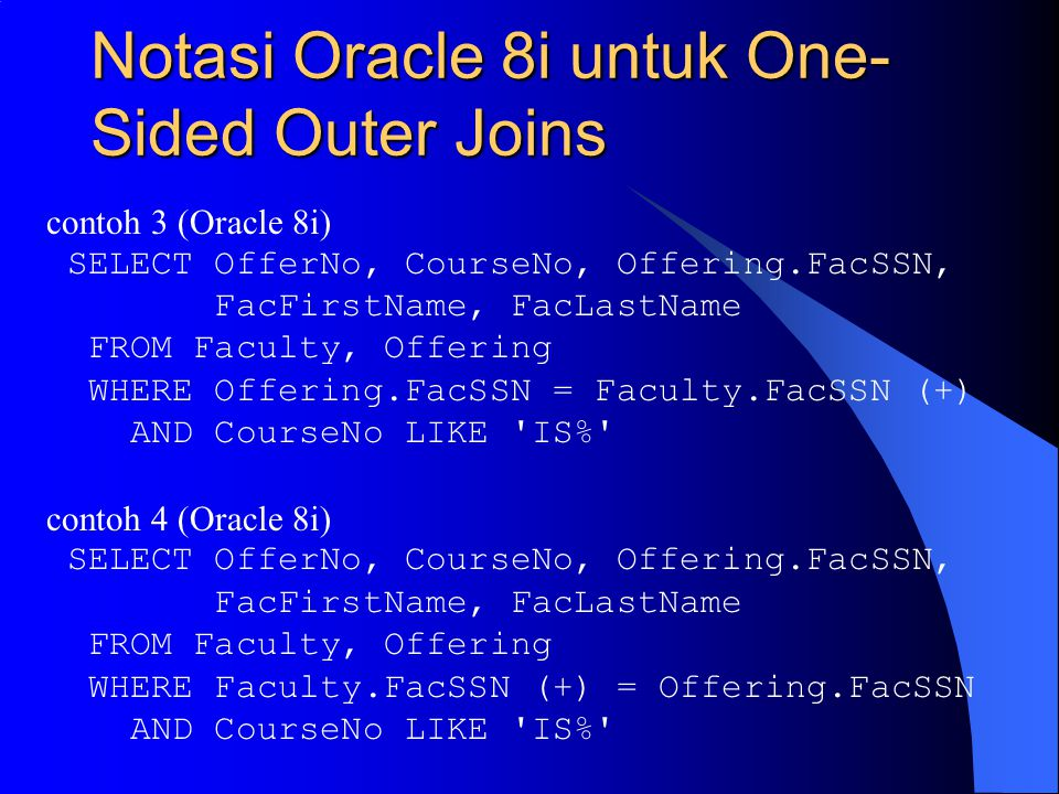 Notasi Oracle 8i untuk One-Sided Outer Joins