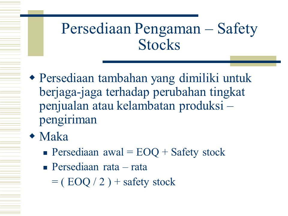 Persediaan Pengaman – Safety Stocks