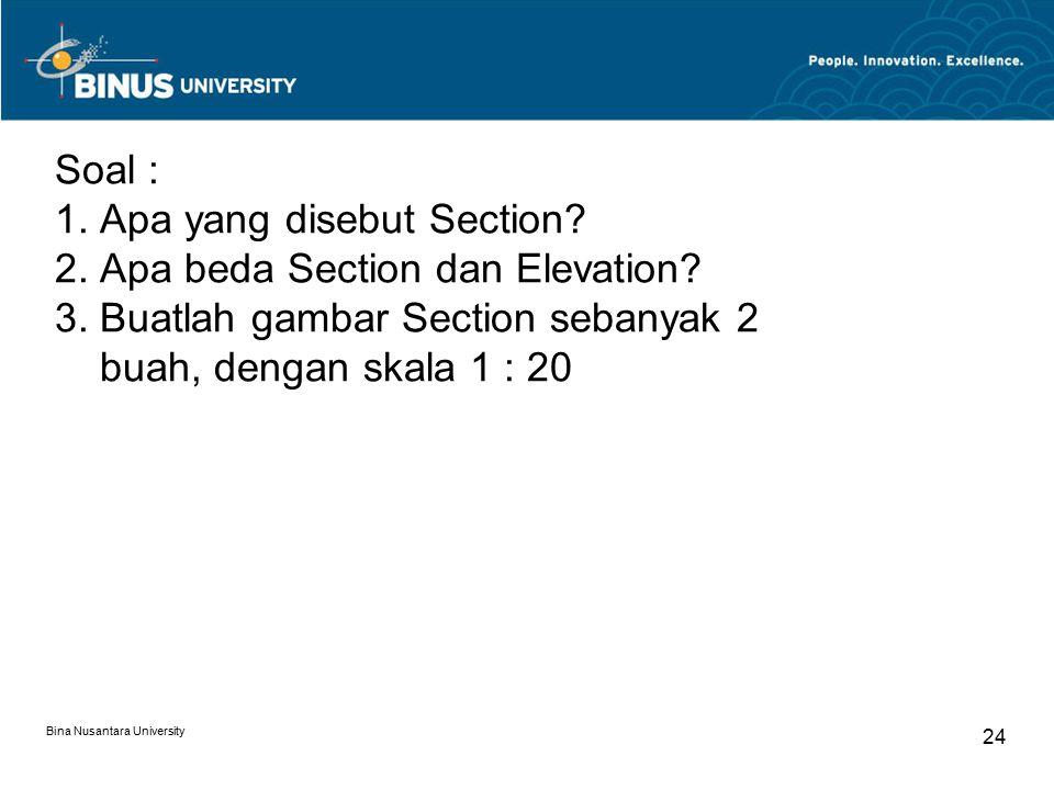 Soal : 1. Apa yang disebut Section. 2. Apa beda Section dan Elevation