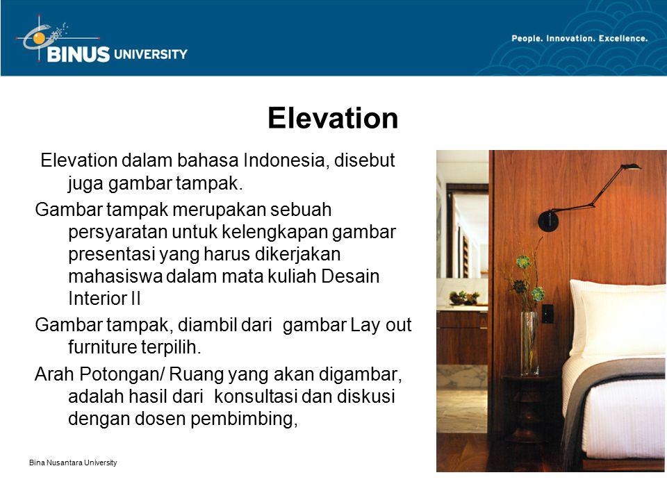 Elevation Elevation dalam bahasa Indonesia, disebut juga gambar tampak.